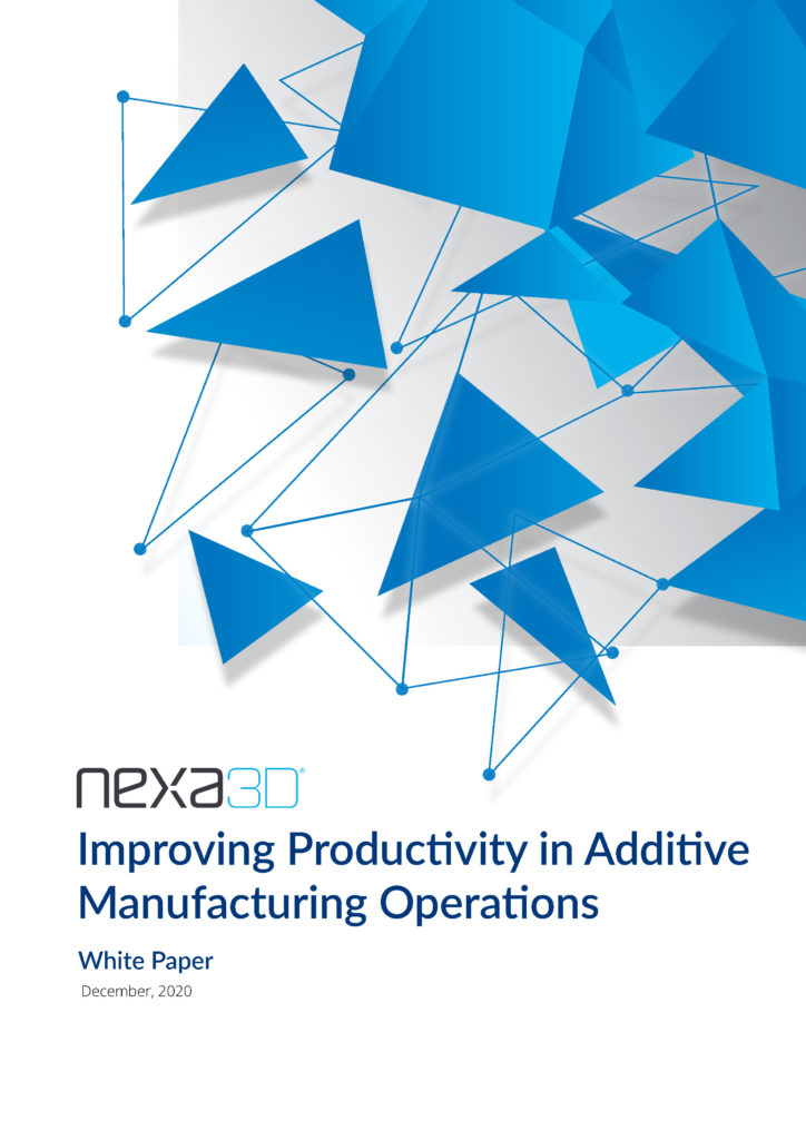 Nexa3D White Paper: Improving Productivity in Additive Manufacturing Operations